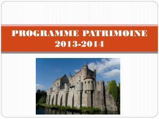 PROGRAMME PATRIMOINE 2013-2014