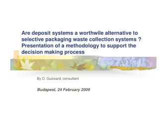 Are deposit systems a worthwile alternative to selective packaging waste collection systems  Presentation of a methodolo