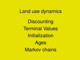 Land use dynamics