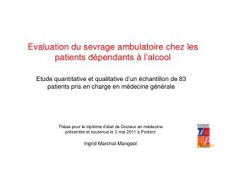 Evaluation du sevrage ambulatoire chez les patients dépendants à l'alcool