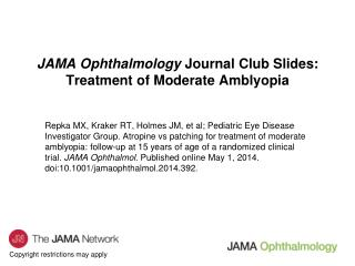 JAMA Ophthalmology  Journal Club Slides: Treatment of Moderate Amblyopia
