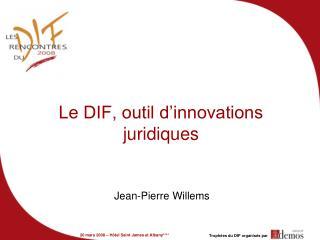Le DIF, outil d'innovations juridiques