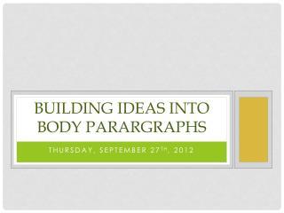 Building Ideas int o body  parargraphs