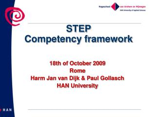 18th of October 2009 Rome Harm Jan van Dijk & Paul Gollasch HAN University