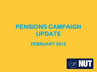 PENSIONS CAMPAIGN UPDATE