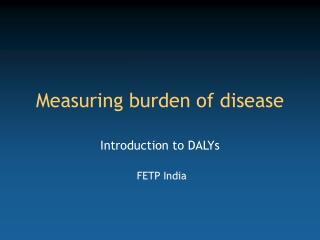Measuring burden of disease