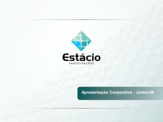 Apresentação Corporativa - Junho/08