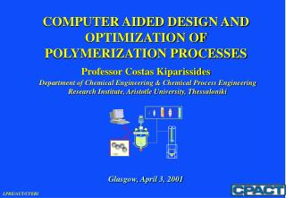 COMPUTER AIDED DESIGN AND OPTIMIZATION OF POLYMERIZATION PROCESSES