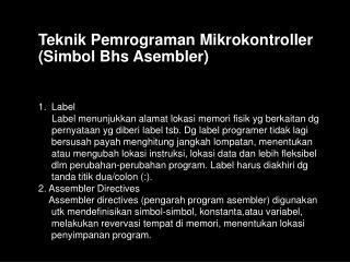 Teknik Pemrograman Mikrokontroller (Simbol Bhs Asembler)
