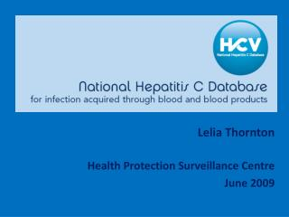 Lelia Thornton Health Protection Surveillance Centre June 2009