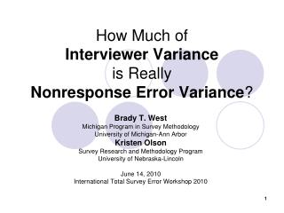 How Much of  Interviewer Variance is Really  Nonresponse Error Variance ?