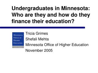 Undergraduates in Minnesota: Who are they and how do they finance their education?