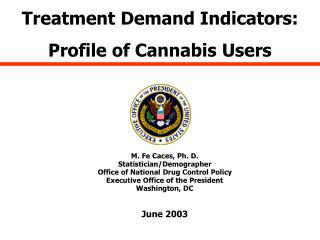 Treatment Demand Indicators: Profile of Cannabis Users