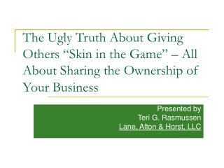 The Ugly Truth About Giving Others  Skin in the Game    All About Sharing the Ownership of Your Business