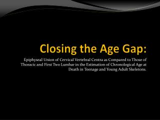 Closing the Age Gap: