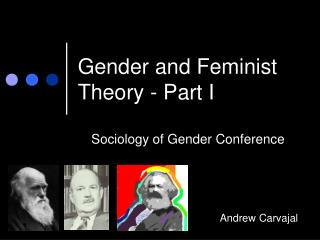 Gender and Feminist Theory - Part I