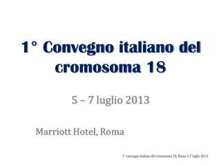 1� Convegno  italiano del cromosoma  18
