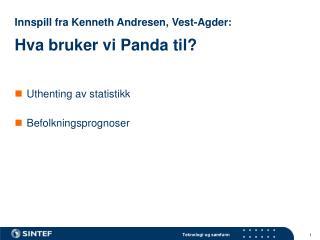 Innspill fra Kenneth Andresen, Vest-Agder: Hva bruker vi Panda til?