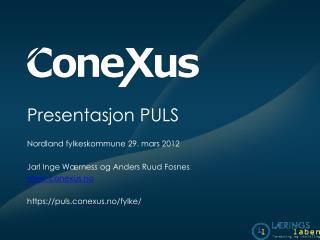Presentasjon PULS Nordland fylkeskommune 29. mars 2012 Jarl Inge Wærness og Anders Ruud Fosnes