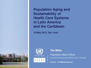 Population Aging and  Sustainability of  Health Care Systems  in Latin America and the Caribbean