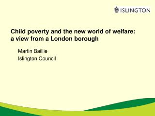 Child poverty and the new world of welfare:  a view from a London borough