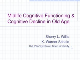 Midlife Cognitive Functioning & Cognitive Decline in Old Age