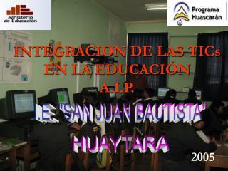 INTEGRACION DE LAS TICs EN LA EDUCACIÓN A.I.P.