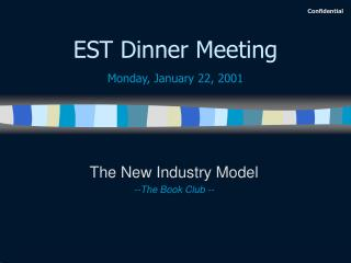 EST Dinner Meeting Monday, January 22, 2001