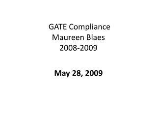 GATE  Compliance Maureen Blaes 2008-2009