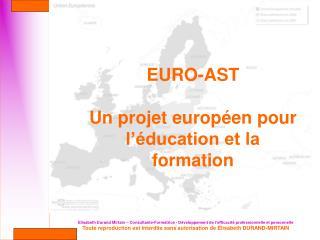 EURO-AST  Un projet européen pour l'éducation et la formation