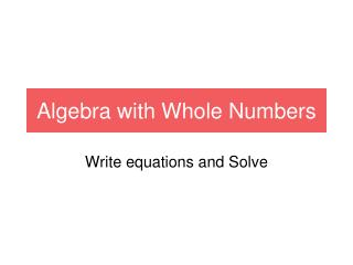 Algebra with Whole Numbers