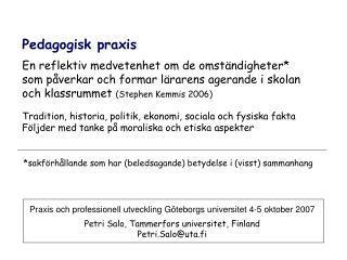 Praxis och professionell utveckling Göteborgs universitet 4-5 oktober 2007
