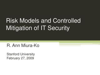 Risk Models and Controlled Mitigation of IT Security