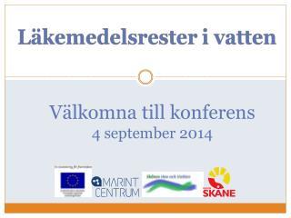 V�lkomna till konferens 4  september 2014