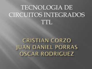 CRISTIAN CORZO JUAN DANIEL PORRAS  OSCAR RODRIGUEZ