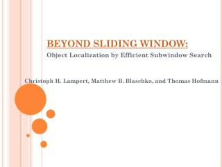 BEYOND SLIDING WINDOW: