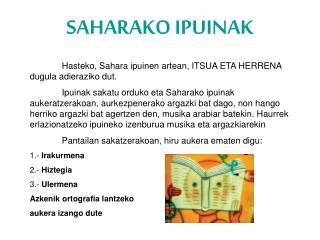 SAHARAKO IPUINAK