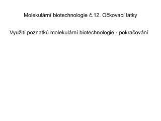 Molekulární biotechnologie č.12. Očkovací látky