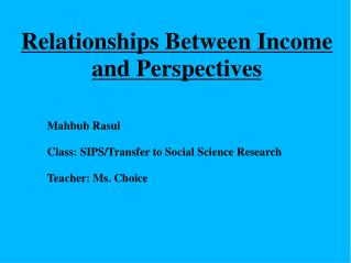 Relationships Between Income and Perspectives