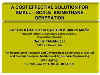 A COST EFFECTIVE SOLUTION FOR SMALL � SCALE  BIOMETHANE GENERATION