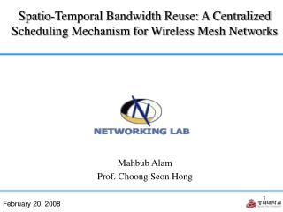 Spatio-Temporal Bandwidth Reuse: A Centralized Scheduling Mechanism for Wireless Mesh Networks