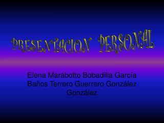 Elena Marabotto Bobadilla García Baños Terrero Guerrero González González