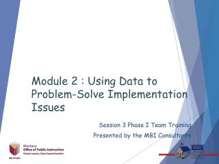 Module 2 : Using Data to Problem-Solve Implementation Issues