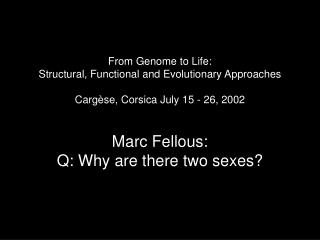 From Genome to Life: Structural, Functional and Evolutionary Approaches