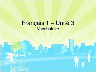 Français 1 – Unité 3
