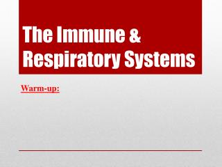 The Immune & Respiratory Systems