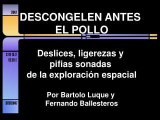 DESCONGELEN ANTES  EL POLLO Deslices, ligerezas y  pifias sonadas  de la exploración espacial