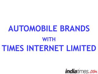 AUTOMOBILE BRANDS  WITH  TIMES INTERNET LIMITED