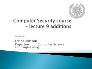 Computer  Security course  –  lecture  9 additions