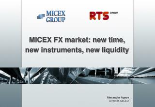 MICEX FX market: new time, new instruments, new liquidity